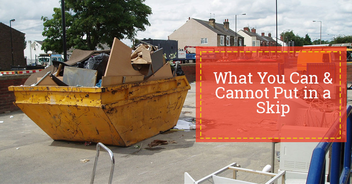 What You Can & Cannot Put in a Skip | Waste Management